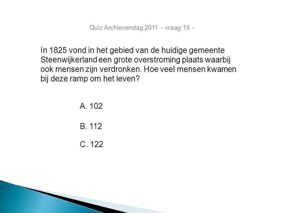 In 1825 vond in het gebied van de huidige gemeente Steenwijkerland een grote overstroming plaats waarbij ook mensen zijn verdronken. Hoe veel mensen k