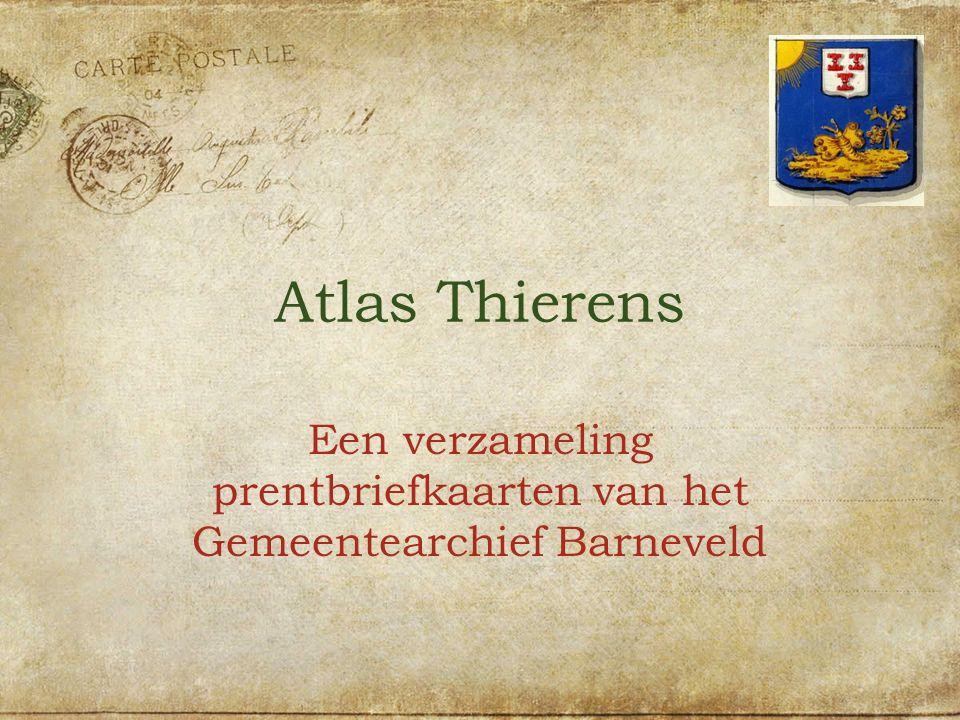 Atlas Thierens Een verzameling prentbriefkaarten van het Gemeentearchief Barneveld