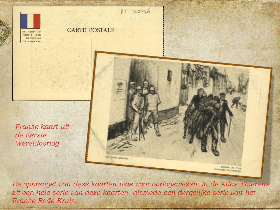 Franse kaart uit de Eerste Wereldoorlog De opbrengst van deze kaarten was voor oorlogswezen.