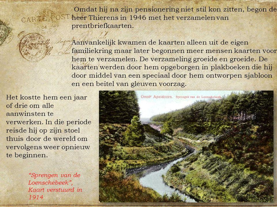 Omdat hij na zijn pensionering niet stil kon zitten, begon de heer Thierens in 1946 met het verzamelen van prentbriefkaarten.