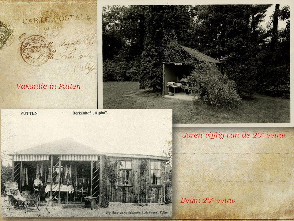 Vakantie in Putten Jaren vijftig van de 20 e eeuw Begin 20 e eeuw