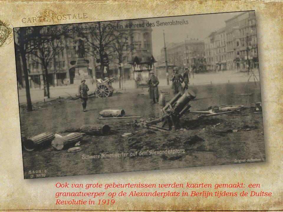 Ook van grote gebeurtenissen werden kaarten gemaakt: een granaatwerper op de Alexanderplatz in Berlijn tijdens de Duitse Revolutie in 1919