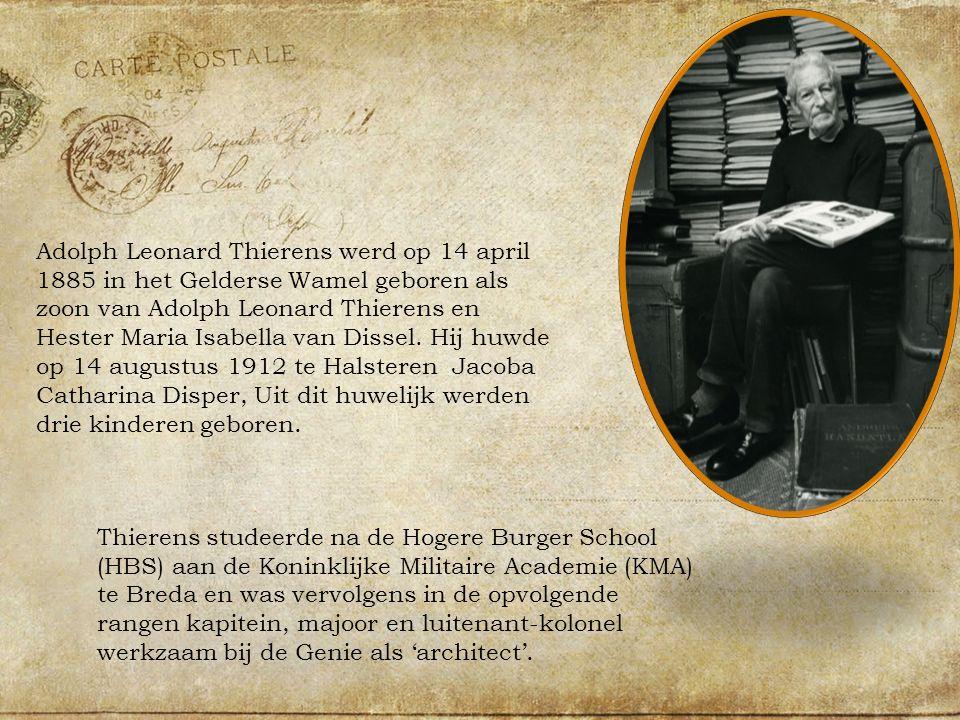 Adolph Leonard Thierens werd op 14 april 1885 in het Gelderse Wamel geboren als zoon van Adolph Leonard Thierens en Hester Maria Isabella van Dissel.