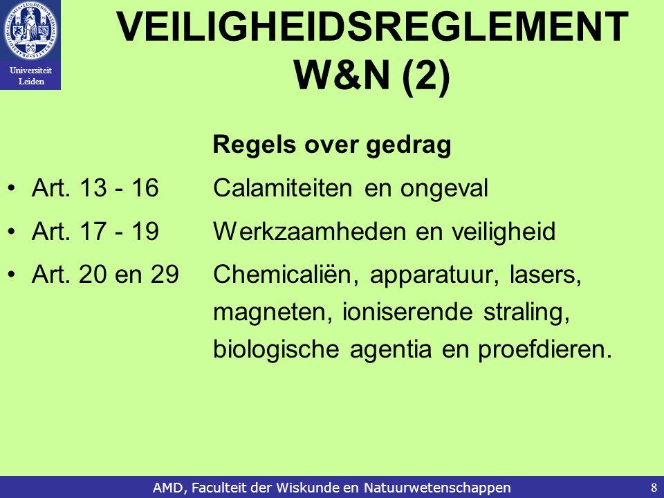 Universiteit Leiden AMD, Faculteit der Wiskunde en Natuurwetenschappen8 VEILIGHEIDSREGLEMENT W&N (2) Regels over gedrag Art. 13 - 16 Calamiteiten en o