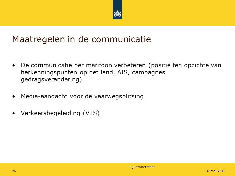 Rijkswaterstaat 2616 mei 2013 Maatregelen in de communicatie De communicatie per marifoon verbeteren (positie ten opzichte van herkenningspunten op he