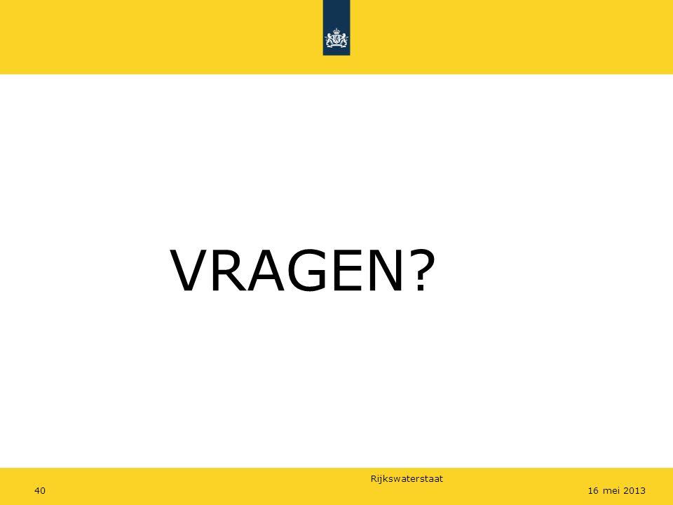 Rijkswaterstaat 4016 mei 2013 VRAGEN?