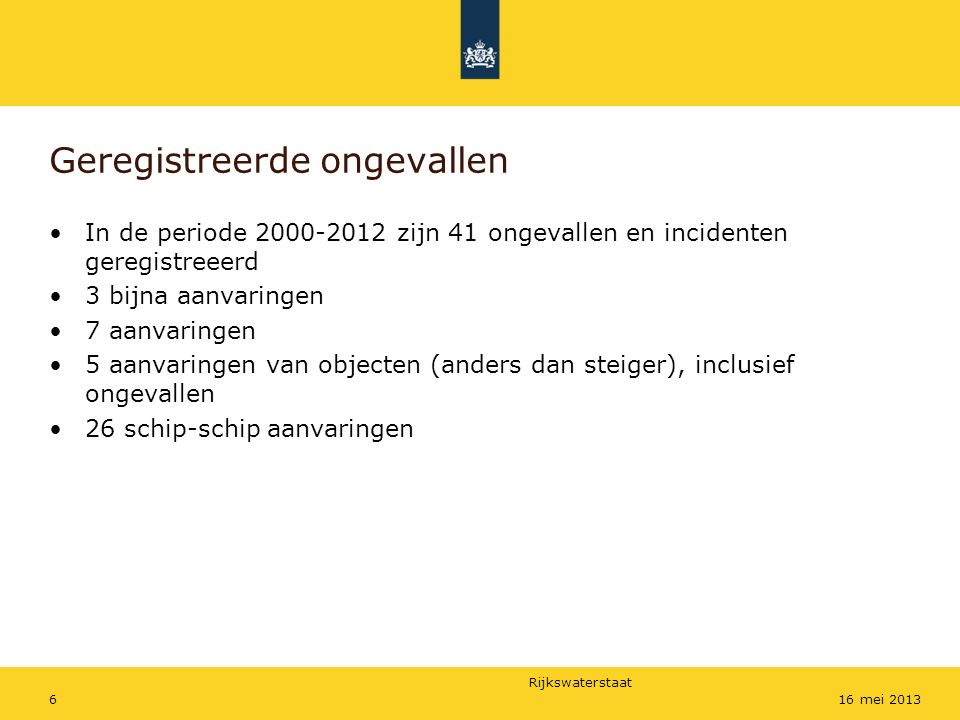 Rijkswaterstaat 3716 mei 2013 RESUME De kans op ongevallen of incidenten in de komende jaren is zonder maatregel even groot als in de afgelopen jaren.