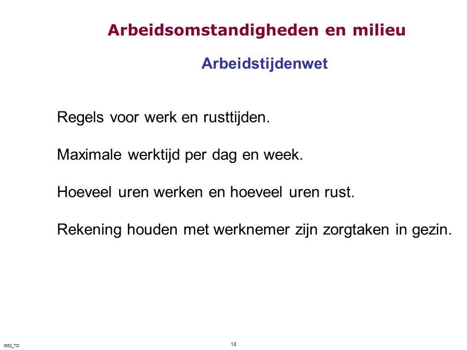 18 6652_700 Arbeidstijdenwet Regels voor werk en rusttijden. Maximale werktijd per dag en week. Hoeveel uren werken en hoeveel uren rust. Rekening hou
