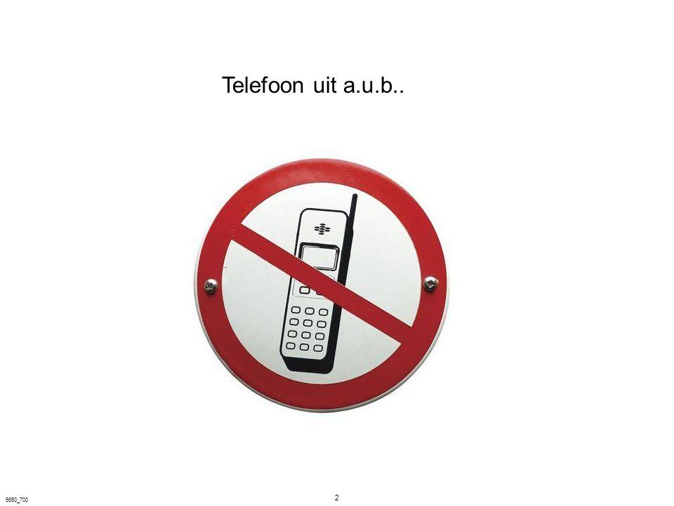 2 6650_700 Telefoon uit a.u.b..