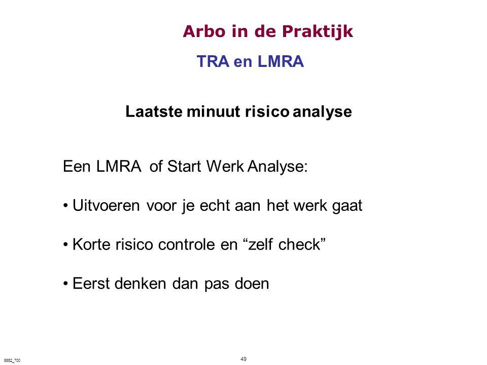 """Laatste minuut risico analyse Een LMRA of Start Werk Analyse: Uitvoeren voor je echt aan het werk gaat Korte risico controle en """"zelf check"""" Eerst den"""