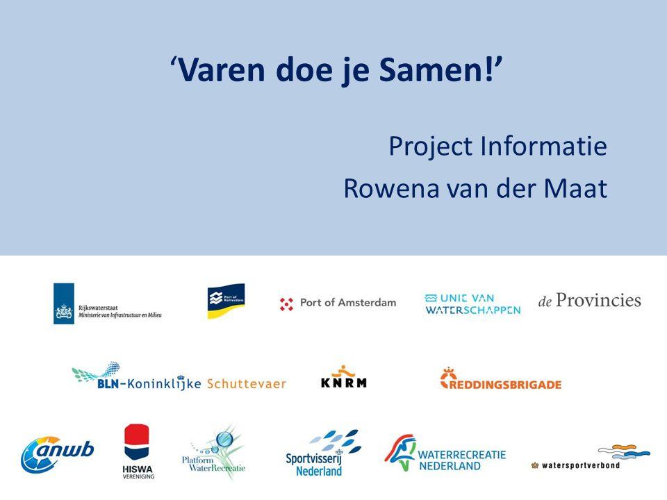 Voorlichting via: Website www.varendoejesamen.nl Gratis App Social media (o.a.