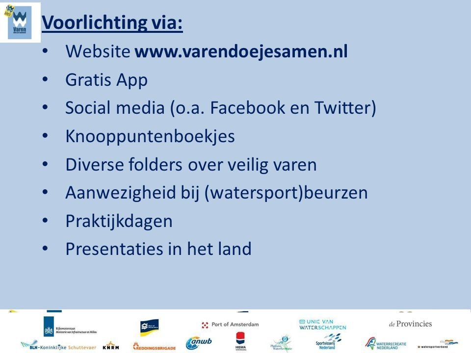 Voorlichting via: Website www.varendoejesamen.nl Gratis App Social media (o.a.