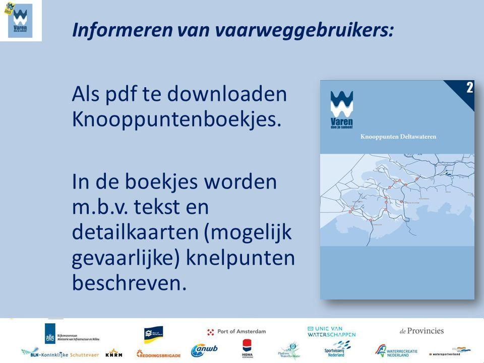 Als pdf te downloaden Knooppuntenboekjes. In de boekjes worden m.b.v. tekst en detailkaarten (mogelijk gevaarlijke) knelpunten beschreven. Informeren