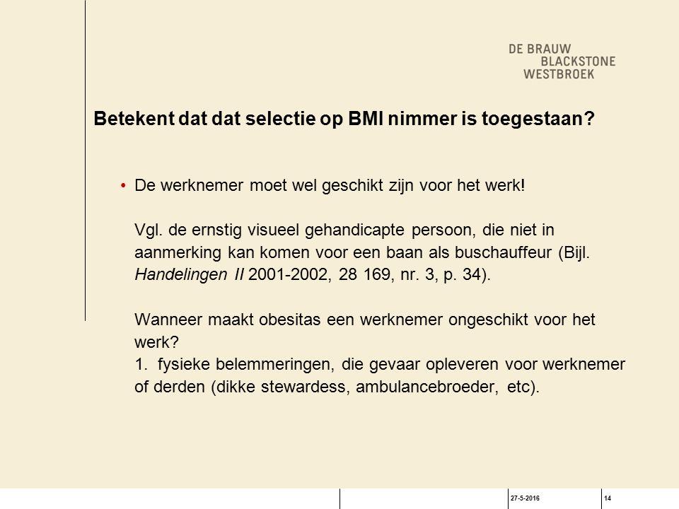 27-5-201614 Betekent dat dat selectie op BMI nimmer is toegestaan.