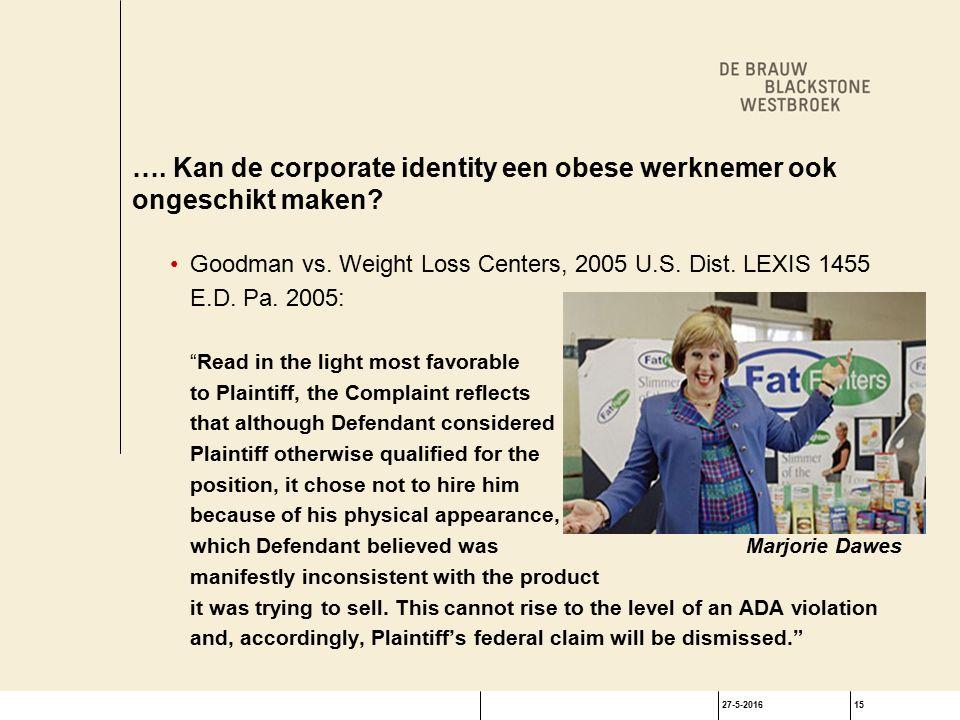 27-5-201615 …. Kan de corporate identity een obese werknemer ook ongeschikt maken.