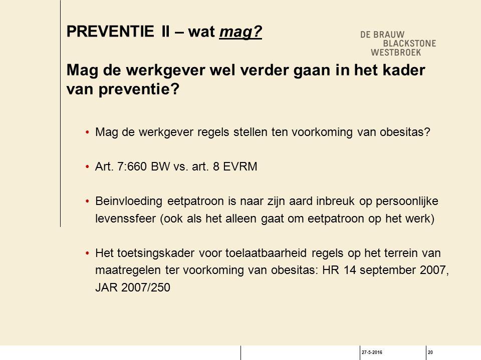 27-5-201620 PREVENTIE II – wat mag. Mag de werkgever wel verder gaan in het kader van preventie.