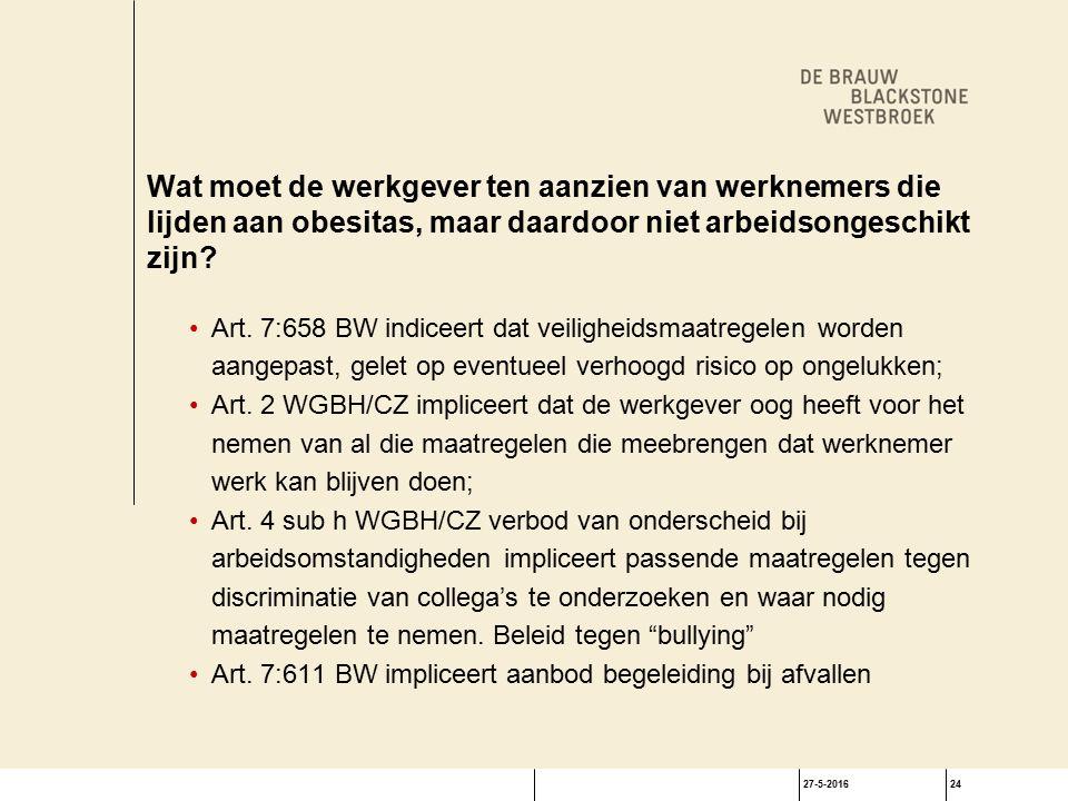 27-5-201624 Wat moet de werkgever ten aanzien van werknemers die lijden aan obesitas, maar daardoor niet arbeidsongeschikt zijn.