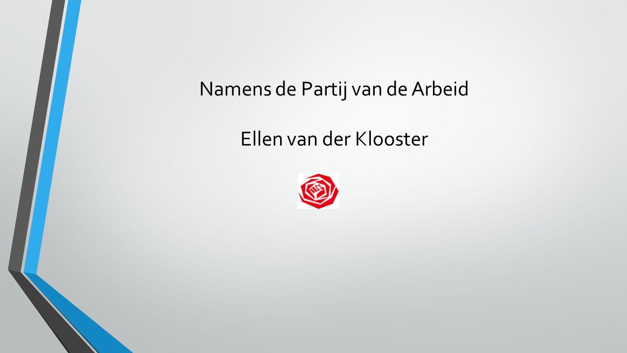 Namens de Partij van de Arbeid Ellen van der Klooster