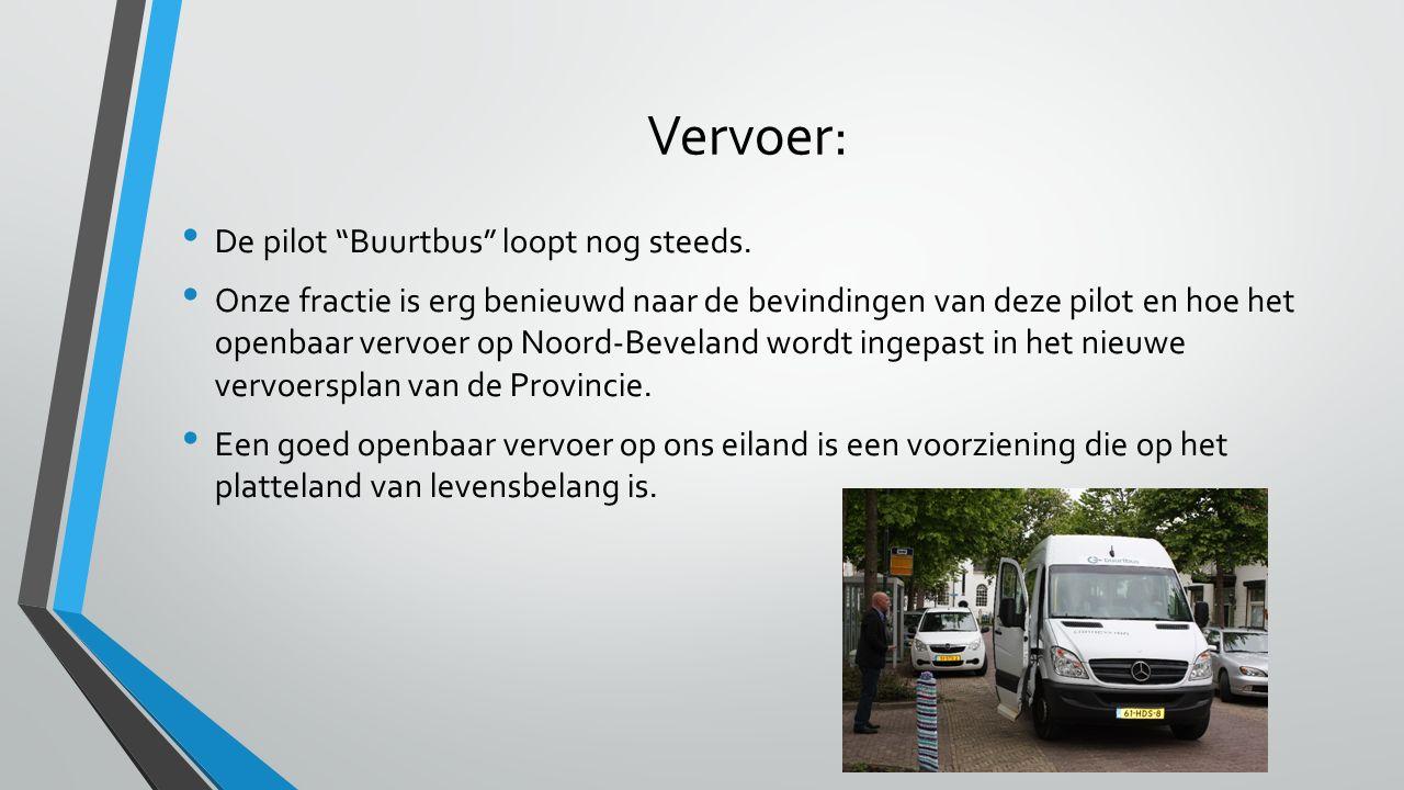 """Vervoer: De pilot """"Buurtbus"""" loopt nog steeds. Onze fractie is erg benieuwd naar de bevindingen van deze pilot en hoe het openbaar vervoer op Noord-Be"""