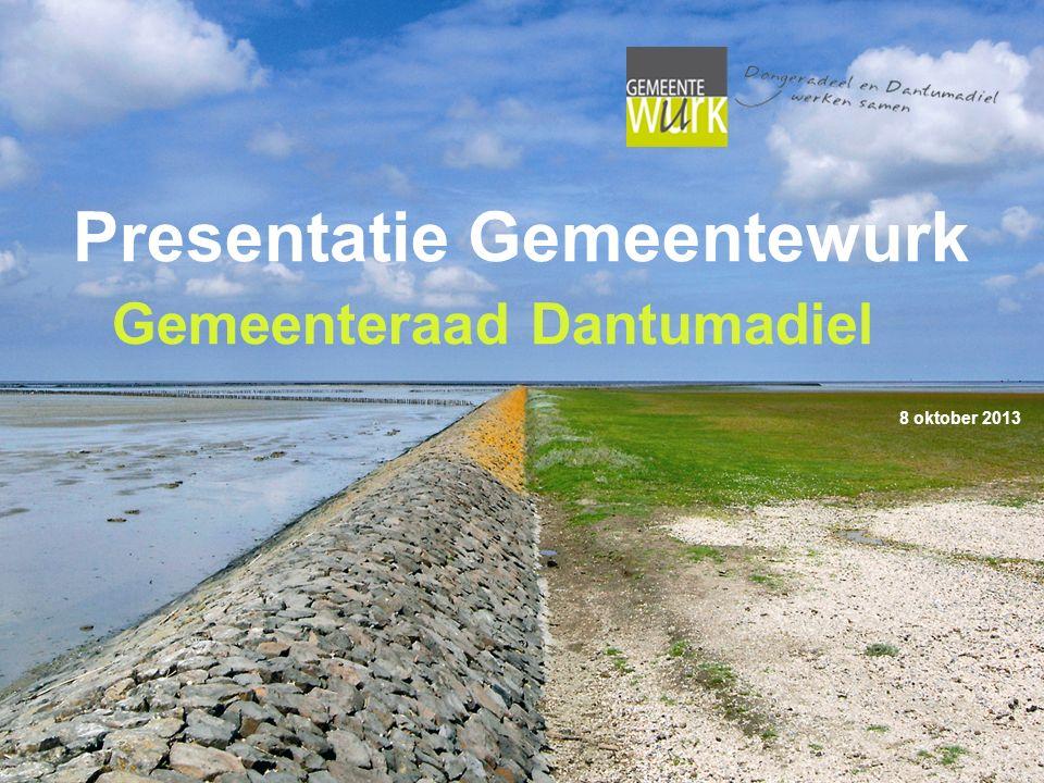 Presentatie Gemeentewurk Gemeenteraad Dantumadiel 8 oktober 2013