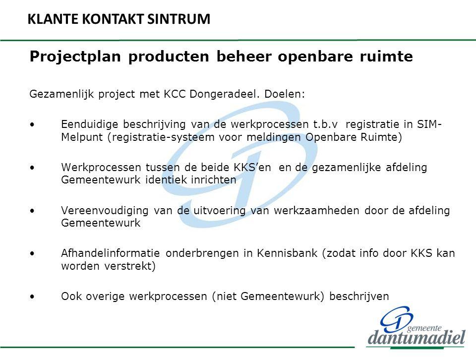 Projectplan producten beheer openbare ruimte Gezamenlijk project met KCC Dongeradeel. Doelen: Eenduidige beschrijving van de werkprocessen t.b.v regis