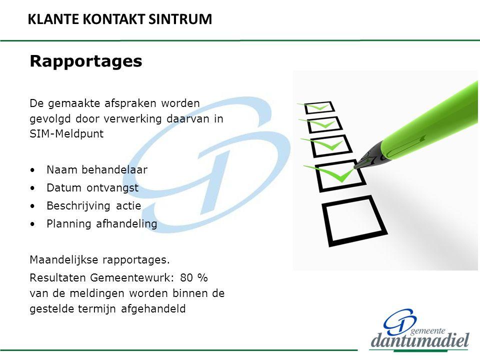 Rapportages De gemaakte afspraken worden gevolgd door verwerking daarvan in SIM-Meldpunt Naam behandelaar Datum ontvangst Beschrijving actie Planning