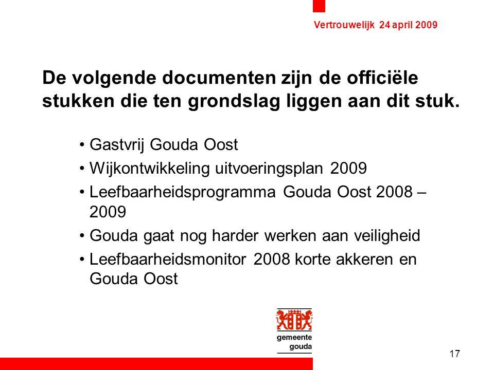 17 Vertrouwelijk 24 april 2009 De volgende documenten zijn de officiële stukken die ten grondslag liggen aan dit stuk.