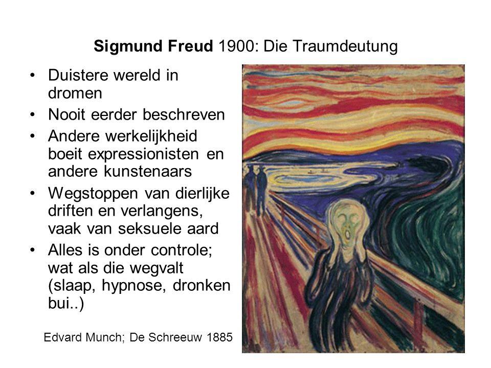 Sigmund Freud 1900: Die Traumdeutung Duistere wereld in dromen Nooit eerder beschreven Andere werkelijkheid boeit expressionisten en andere kunstenaar