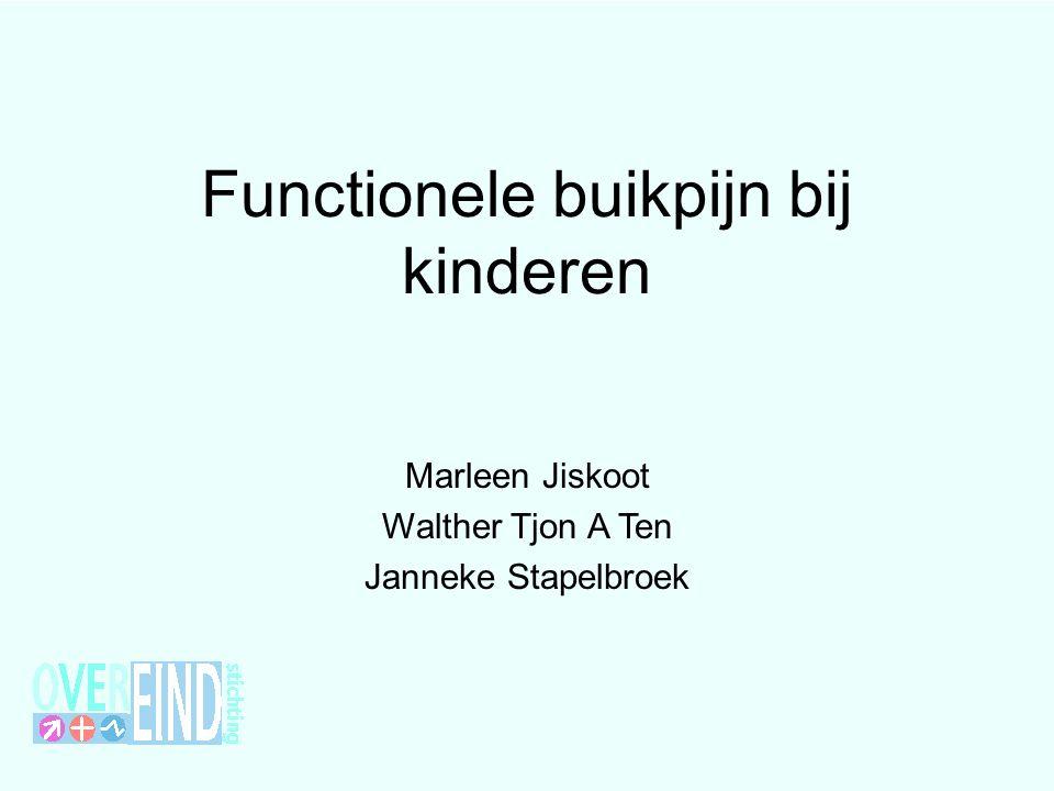 Functionele buikpijn bij kinderen Marleen Jiskoot Walther Tjon A Ten Janneke Stapelbroek