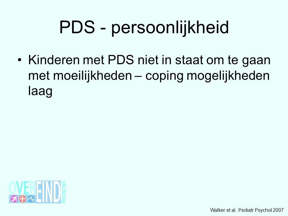 PDS - persoonlijkheid Kinderen met PDS niet in staat om te gaan met moeilijkheden – coping mogelijkheden laag Walker et al. Pediatr Psychol 2007