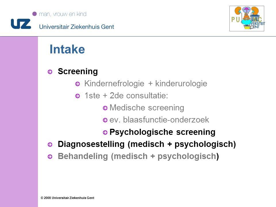 11 © 2008 Universitair Ziekenhuis Gent Intake Screening Kindernefrologie + kinderurologie 1ste + 2de consultatie: Medische screening ev.