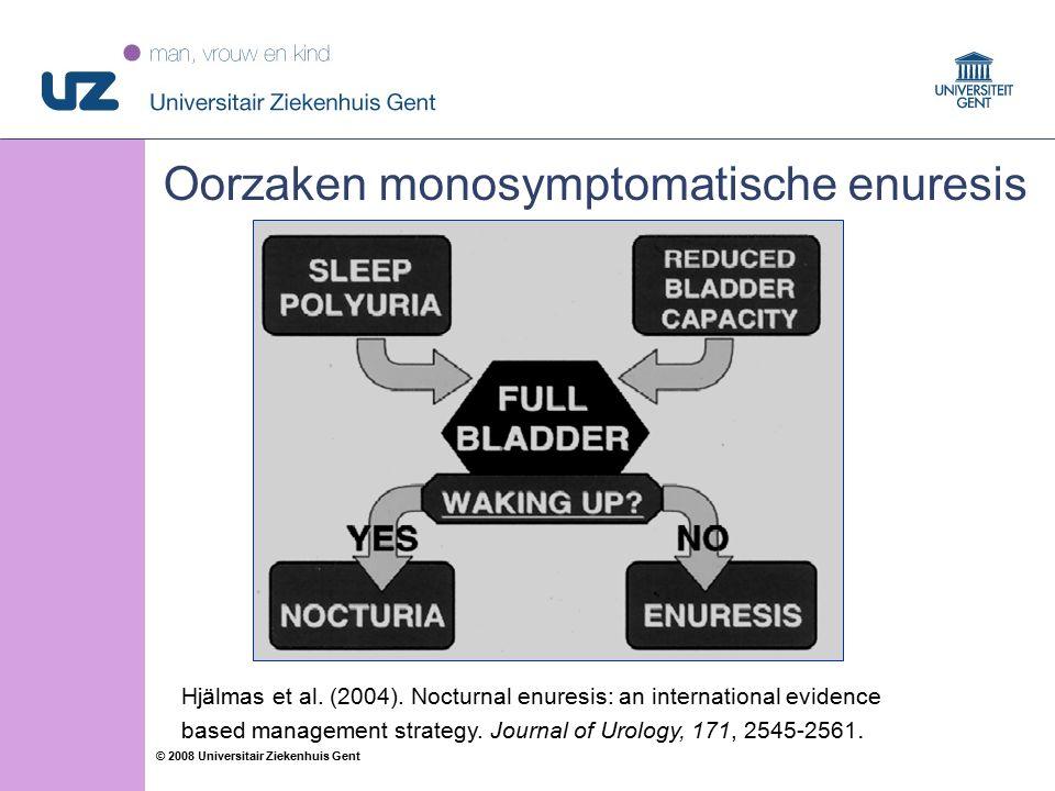 18 © 2008 Universitair Ziekenhuis Gent Oorzaken monosymptomatische enuresis Hjälmas et al.