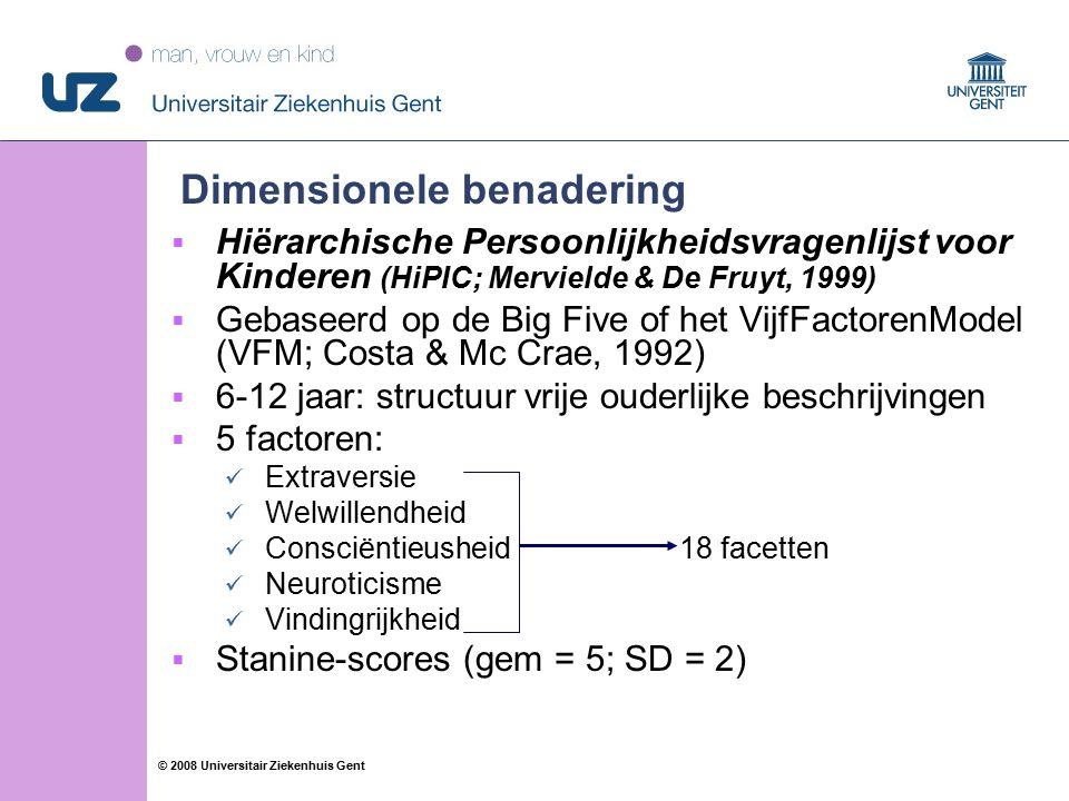 60 © 2008 Universitair Ziekenhuis Gent Dimensionele benadering  Hiërarchische Persoonlijkheidsvragenlijst voor Kinderen (HiPIC; Mervielde & De Fruyt, 1999)  Gebaseerd op de Big Five of het VijfFactorenModel (VFM; Costa & Mc Crae, 1992)  6-12 jaar: structuur vrije ouderlijke beschrijvingen  5 factoren: Extraversie Welwillendheid Consciëntieusheid 18 facetten Neuroticisme Vindingrijkheid  Stanine-scores (gem = 5; SD = 2)