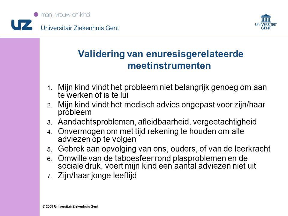 70 © 2008 Universitair Ziekenhuis Gent 1.