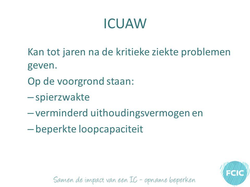ICUAW Kan tot jaren na de kritieke ziekte problemen geven.