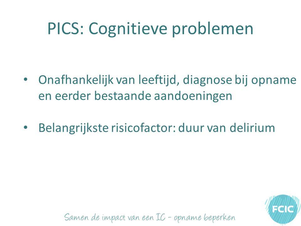 PICS: Cognitieve problemen Onafhankelijk van leeftijd, diagnose bij opname en eerder bestaande aandoeningen Belangrijkste risicofactor: duur van delirium