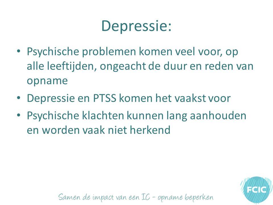 Depressie: Psychische problemen komen veel voor, op alle leeftijden, ongeacht de duur en reden van opname Depressie en PTSS komen het vaakst voor Psychische klachten kunnen lang aanhouden en worden vaak niet herkend