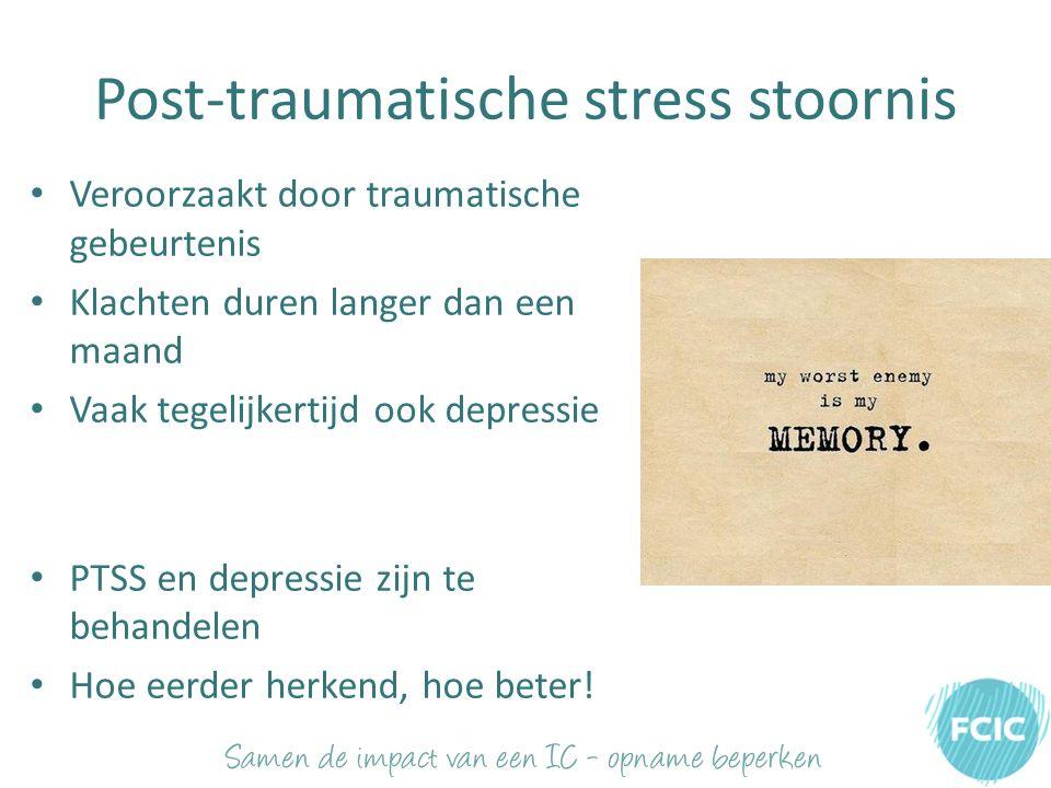 Post-traumatische stress stoornis Veroorzaakt door traumatische gebeurtenis Klachten duren langer dan een maand Vaak tegelijkertijd ook depressie PTSS en depressie zijn te behandelen Hoe eerder herkend, hoe beter!