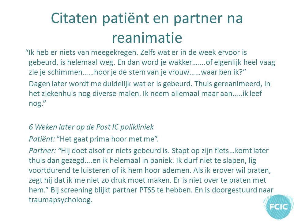 Citaten patiënt en partner na reanimatie Ik heb er niets van meegekregen.