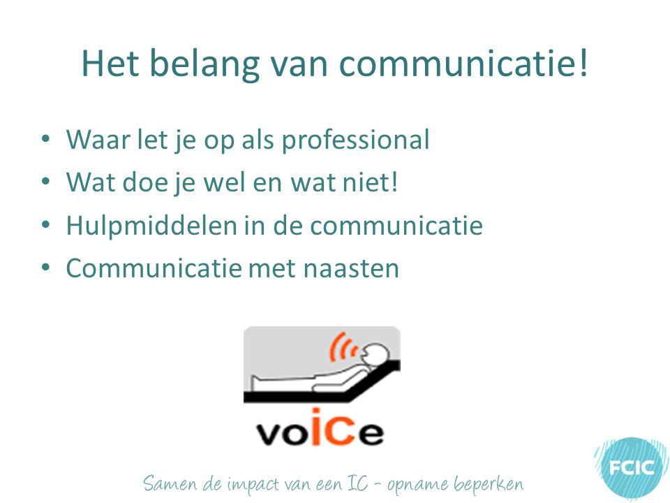 Het belang van communicatie. Waar let je op als professional Wat doe je wel en wat niet.