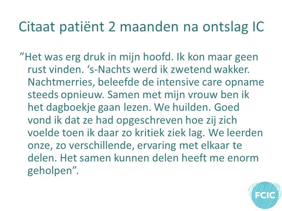 Citaat patiënt 2 maanden na ontslag IC Het was erg druk in mijn hoofd.