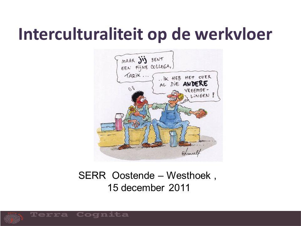 Interculturaliteit op de werkvloer SERR Oostende – Westhoek, 15 december 2011