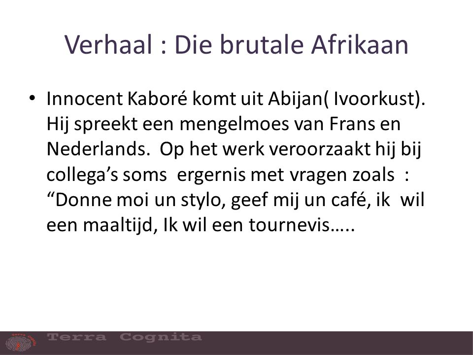 Verhaal : Die brutale Afrikaan Innocent Kaboré komt uit Abijan( Ivoorkust).