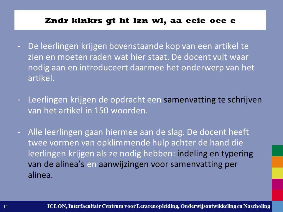 Leiden University. The university to discover. ICLON, Interfacultair Centrum voor Lerarenopleiding, Onderwijsontwikkeling en Nascholing 14 - De leerli