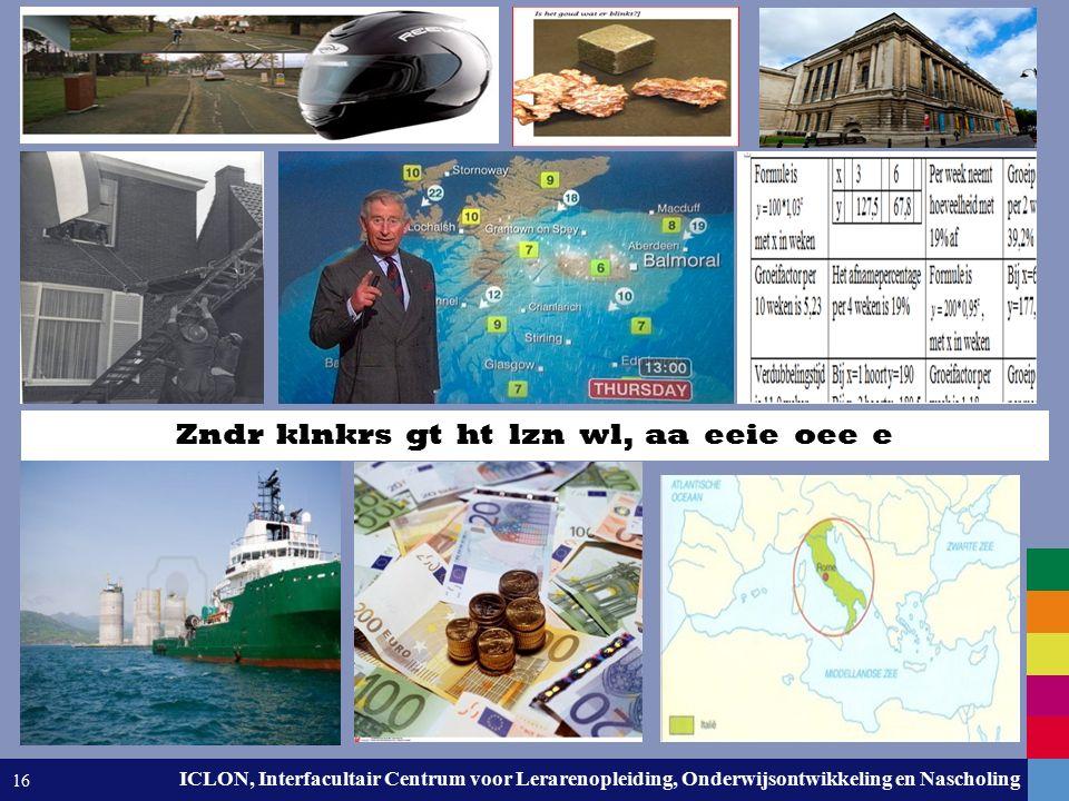 Leiden University. The university to discover. ICLON, Interfacultair Centrum voor Lerarenopleiding, Onderwijsontwikkeling en Nascholing 16 Zndr klnkrs