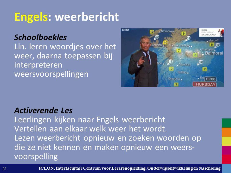 Leiden University. The university to discover. ICLON, Interfacultair Centrum voor Lerarenopleiding, Onderwijsontwikkeling en Nascholing 25 Engels: wee