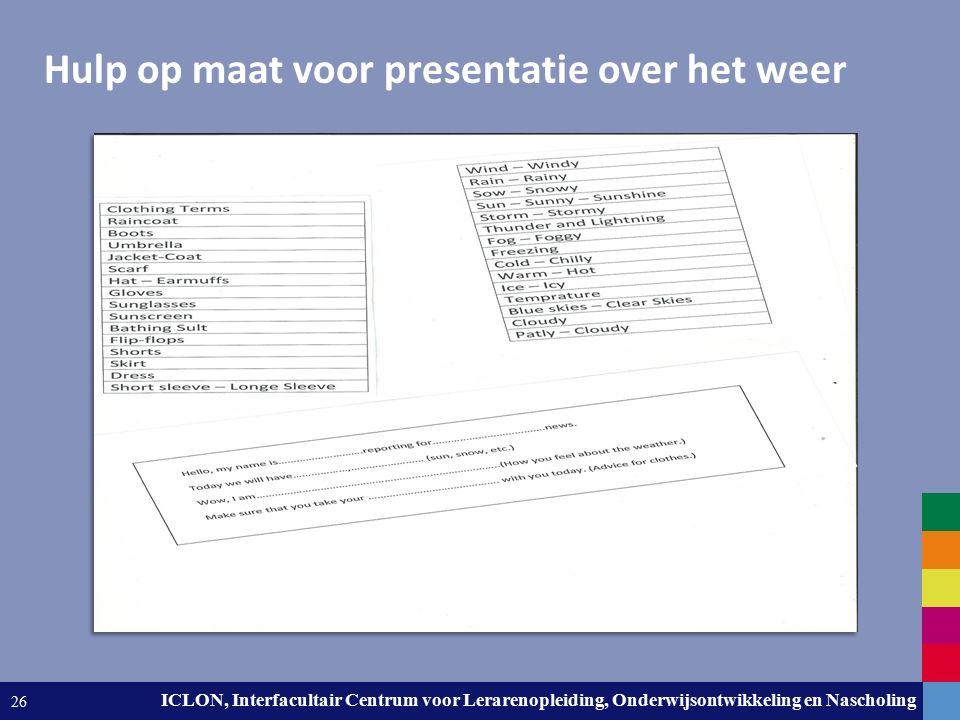 Leiden University. The university to discover. ICLON, Interfacultair Centrum voor Lerarenopleiding, Onderwijsontwikkeling en Nascholing 26 Hulp op maa