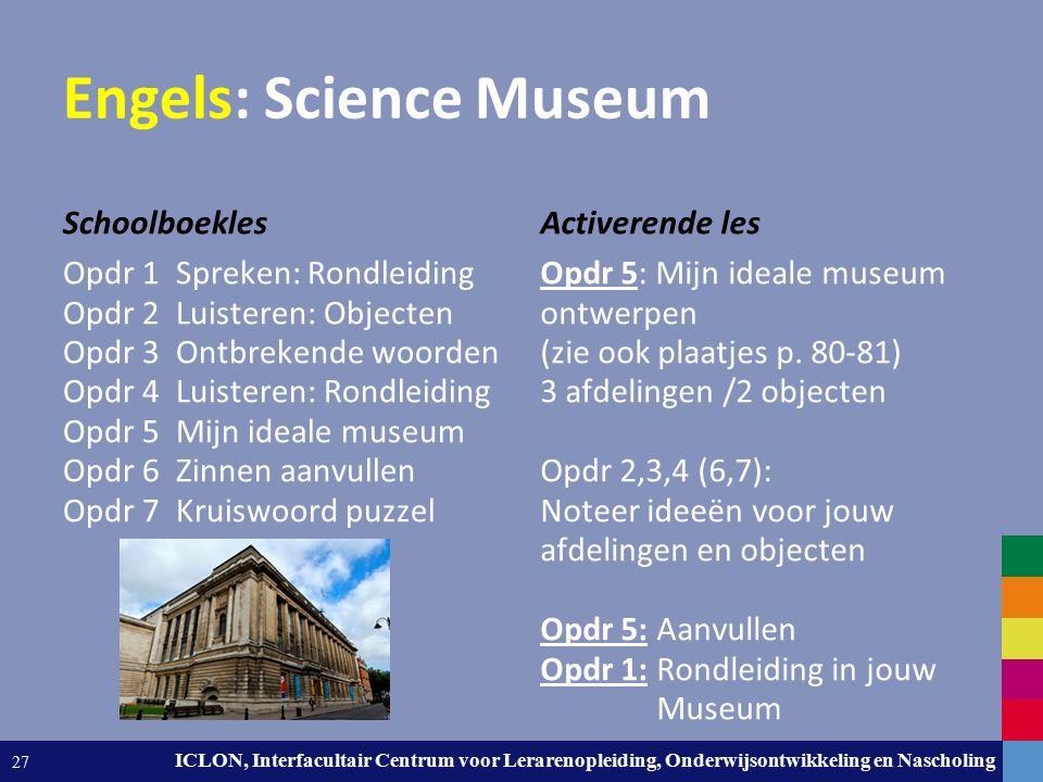 Leiden University. The university to discover. ICLON, Interfacultair Centrum voor Lerarenopleiding, Onderwijsontwikkeling en Nascholing 27 Engels: Sci