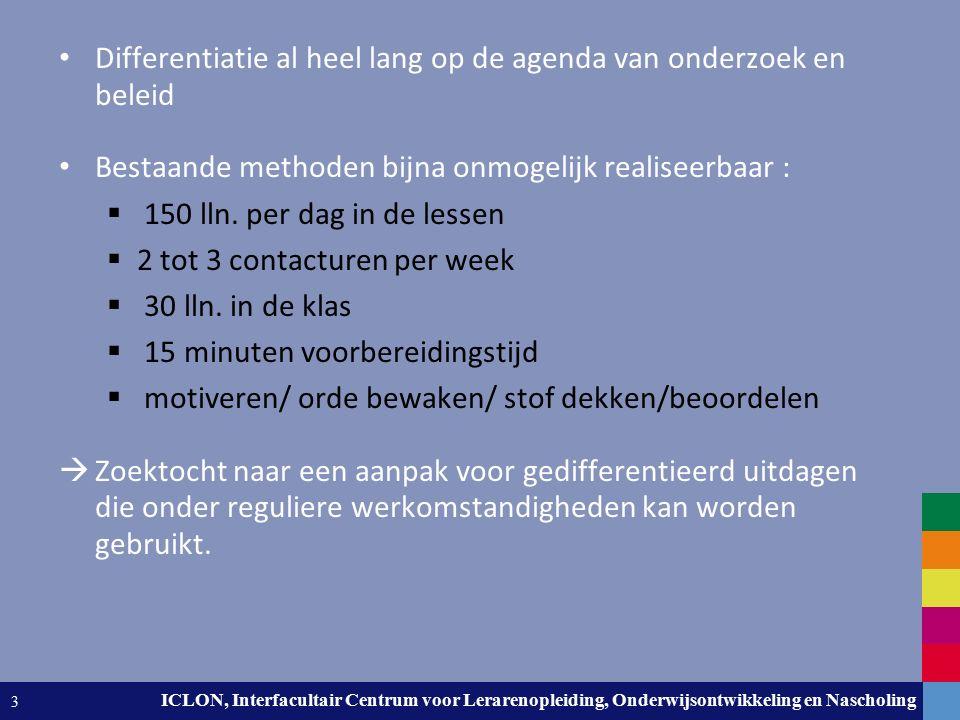 Leiden University. The university to discover. ICLON, Interfacultair Centrum voor Lerarenopleiding, Onderwijsontwikkeling en Nascholing 3 Differentiat