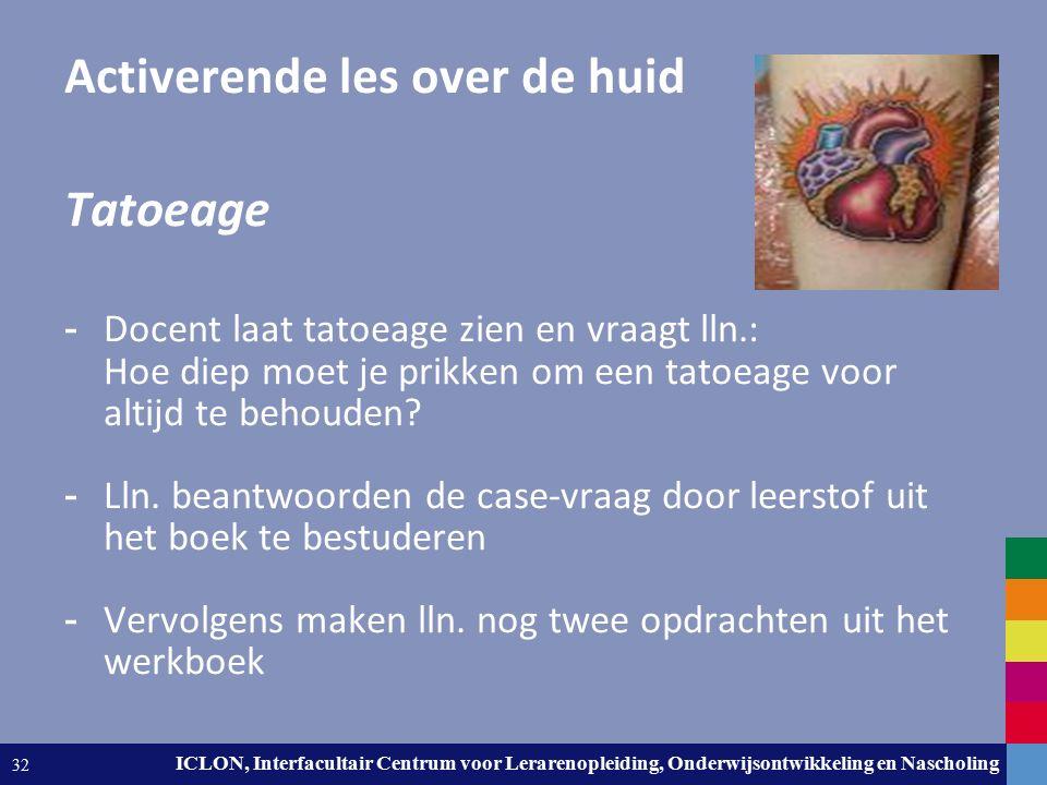 Leiden University. The university to discover. ICLON, Interfacultair Centrum voor Lerarenopleiding, Onderwijsontwikkeling en Nascholing 32 Activerende